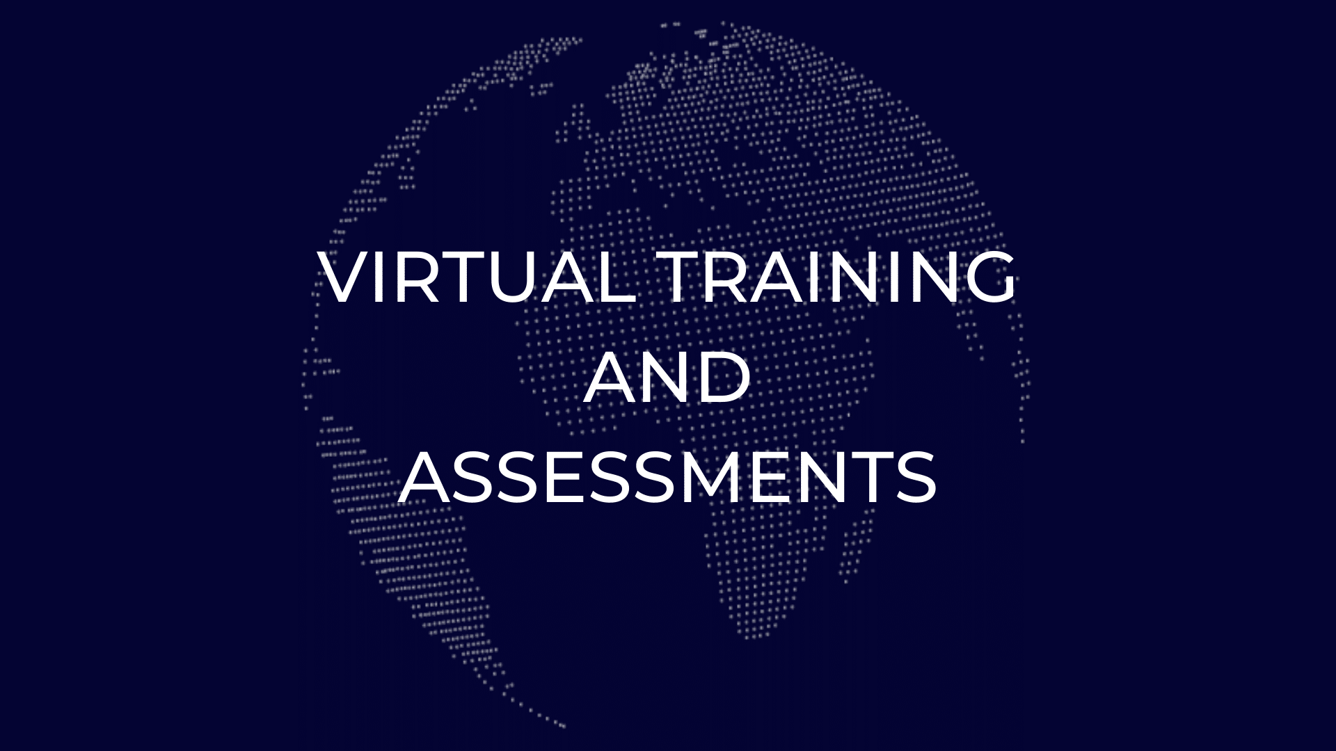 Virtual Training and Assessments